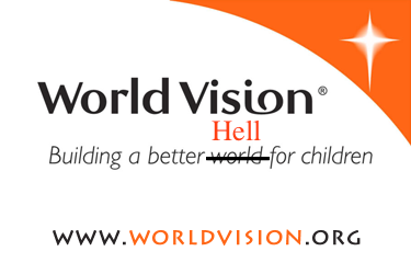 World Vision is sending us all to Hell!