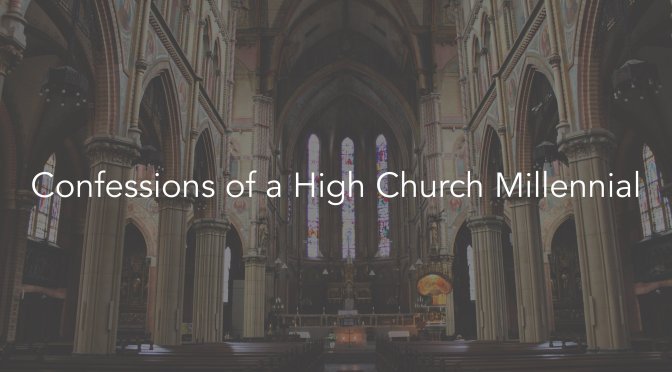 Confessions of a High Church Millennial – Is Liturgy a Fad?