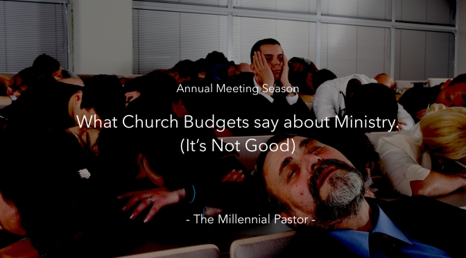 Annual Meeting Season: What church budgets say about ministry (It's not good.)
