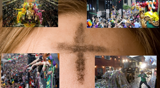 On Ash Wednesday, we confess our sins of Mardi Gras.