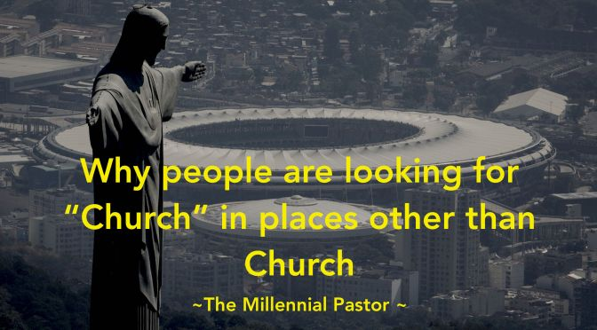 "Why people are looking for ""Church"" in places other than Church"