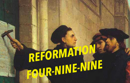 Reformation Four Nine-Nine