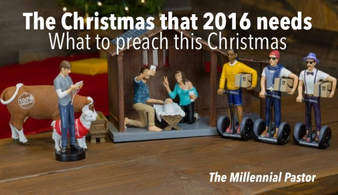 The Christmas that 2016 needs – What to preach this Christmas