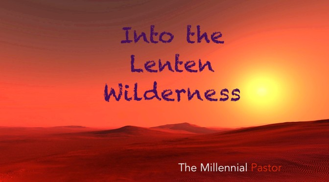 Into the Lenten Wilderness