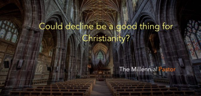 Could decline be a good thing for Christianity?
